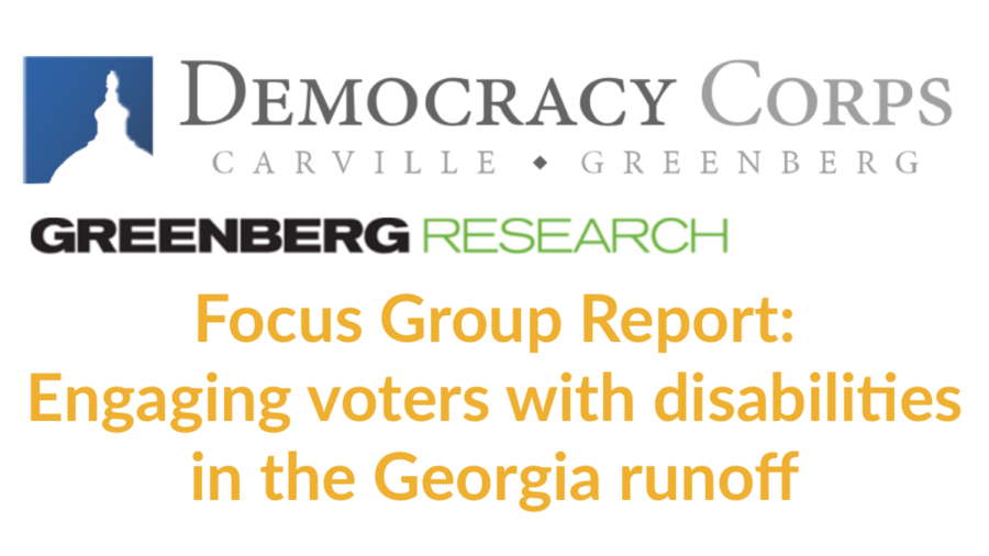 Logos for Democracy Corps and Greenberg Research. Text: Focus Group Report: Engaging voters with disabilities in the Georgia runoff