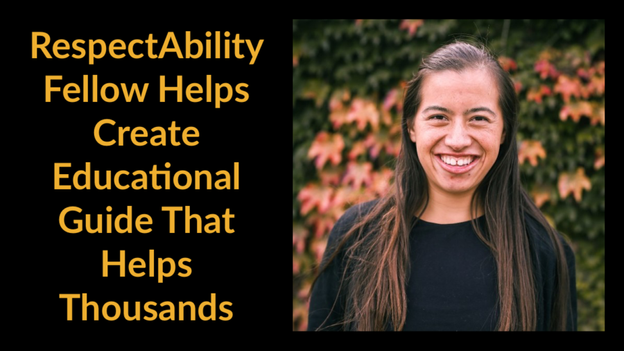 Nicole Homerin smiling headshot. Text: RespectAbility Fellow Helps Create Educational Guide That Helps Thousands