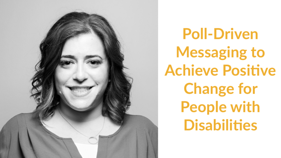 Meagan Buren smiling headshot. Text: Poll-Driven Messaging to Achieve Positive Change for People with Disabilities