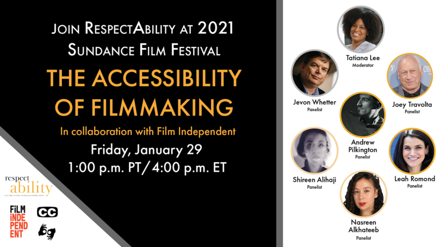 Join RespectAbility at 2021 Sundance Film Festival - The Accessibility of Filmmaking in collaboration with Film Independent. Friday, January 29 1 pm PT 4 pm ET. Logos for RespectAbility and Film Independent. Icons for closed captioning and ASL. headshots of 7 speakers with their names.