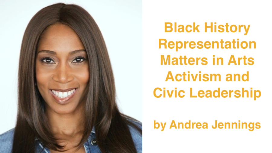 Andrea Jennings smiling headshot. Text: Black History Representation Matters in Arts Activism and Civic Leadership by Andrea Jennings