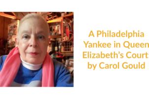 A Philadelphia Yankee in Queen Elizabeth's Court: by Carol Gould