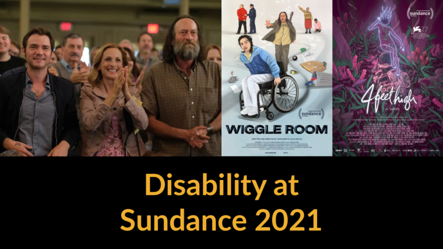 Still from CODA and posters for Wiggle Room and 4 Feet High. Text: Disability at Sundance 2021