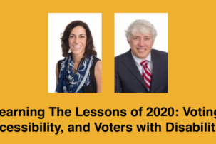 Learning The Lessons of 2020: Voting, Accessibility, and Voters with Disabilities
