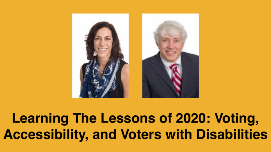 Headshots of two speakers in formal clothes smiling. Text: Learning The Lessons of 2020: Voting, Accessibility, and Voters with Disabilities