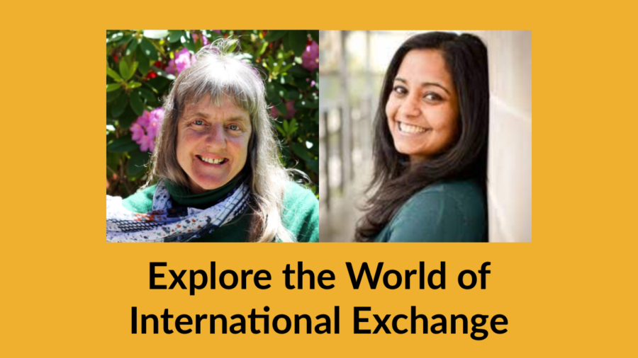 Headshots of Susan Sygall and Monica Malhotra. Text: Explore the World of International Exchange