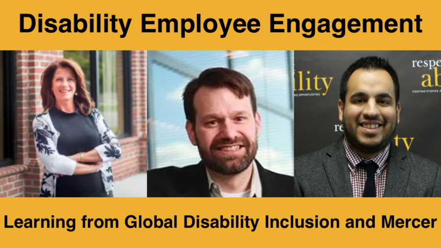 Text: Disability Employee Engagement: Learning from Global Disability Inclusion and Mercer. Headshots of three speakers at the event.