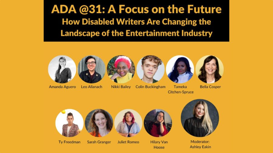 11 headshots of speakers with disabilities. Text: ADA @31: A Focus on the Future: How Disabled Writers Are Changing the Landscape of the Entertainment Industry