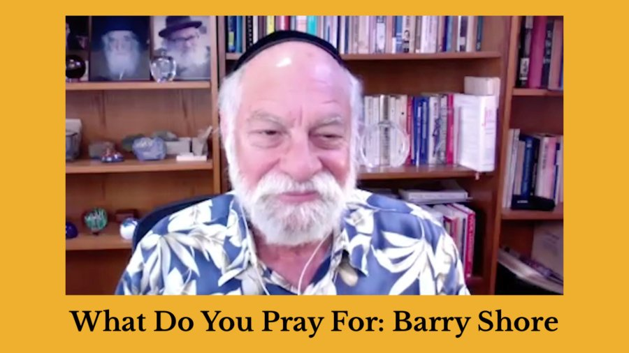 Barry Shore speaking in front of a bookshelf at his home. Text: What Do You Pray For: Barry Shore