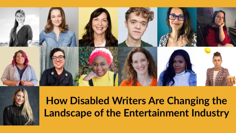 13 headshots of speakers with disabilities. Text: How Disabled Writers Are Changing the Landscape of the Entertainment Industry