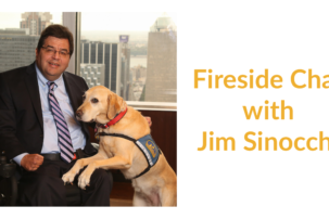 Fireside Chat with Jim Sinocchi – Lessons on Disability Inclusion for the Post-COVID World