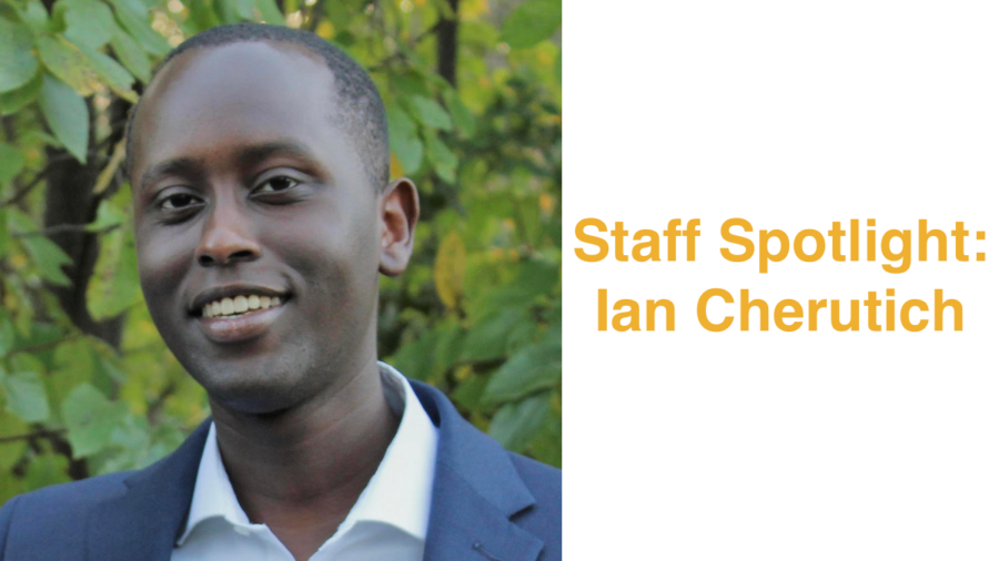 Headshot of Ian Cherutich smiling in front of trees and bushes. Text: Staff Spotlight: Ian Cherutich
