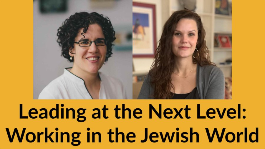 Headshots of Gali Cooks and Sarah Welch. Text: Leading at the Next Level: Working in the Jewish World