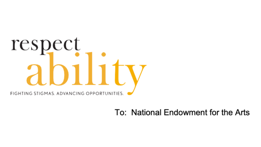 RespectAbility logo. Text: To: National Endowment for the Arts