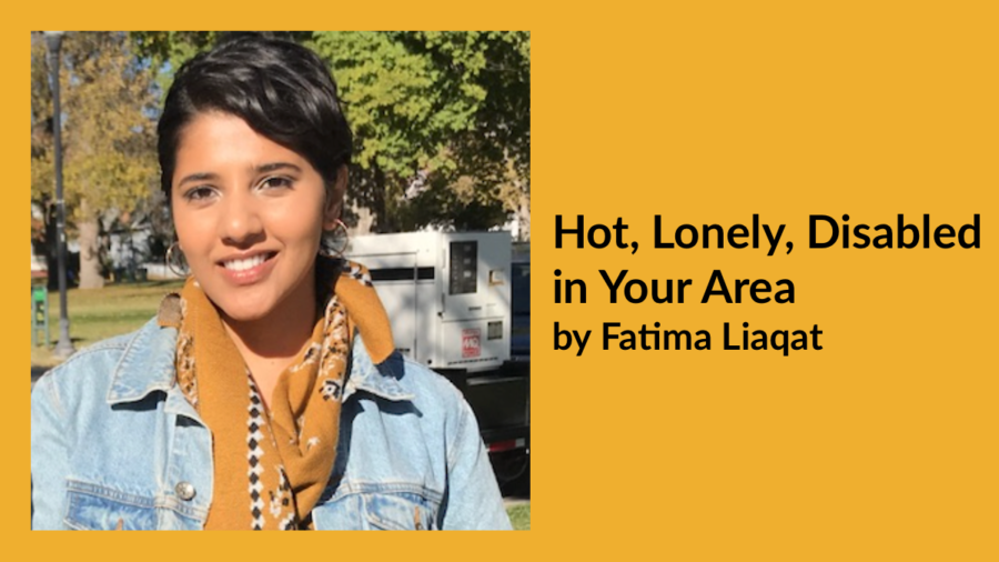 Fatima Liaqat smiling headshot. Text: Hot, Lonely, Disabled In Your Area by Fatima Liaqat
