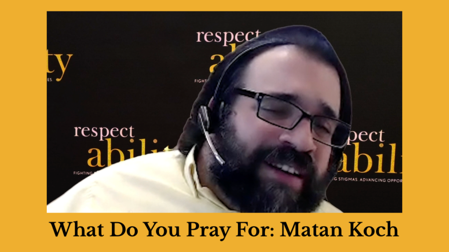 Matan Koch speaking on Zoom in front of the RespectAbility banner. Text: What Do You Pray For: Matan Koch