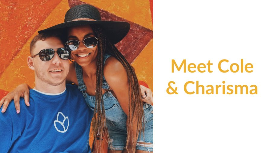 Cole & Charisma smiling together with their arms around each other. Text: Meet Cole & Charisma