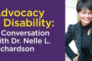 Advocacy & Disability: A Conversation with Dr. Nelle L. Richardson