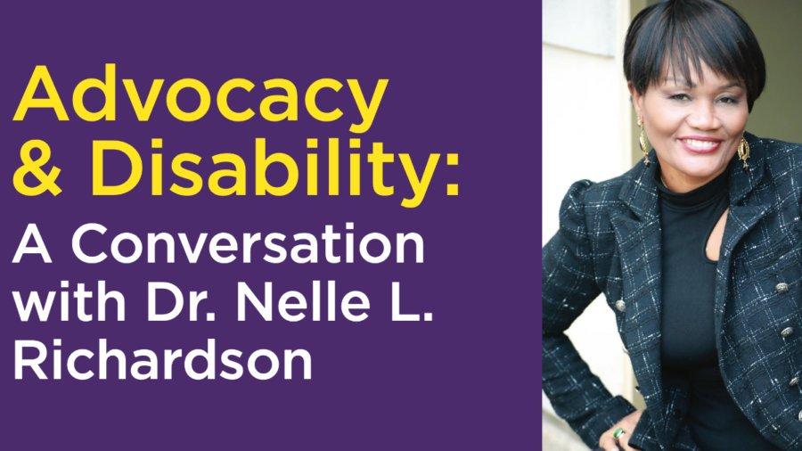 Headshot of Dr. Nelle Richardson smiling. Text: Advocacy & Disability: A Conversation with Dr. Nelle L. Richardson.