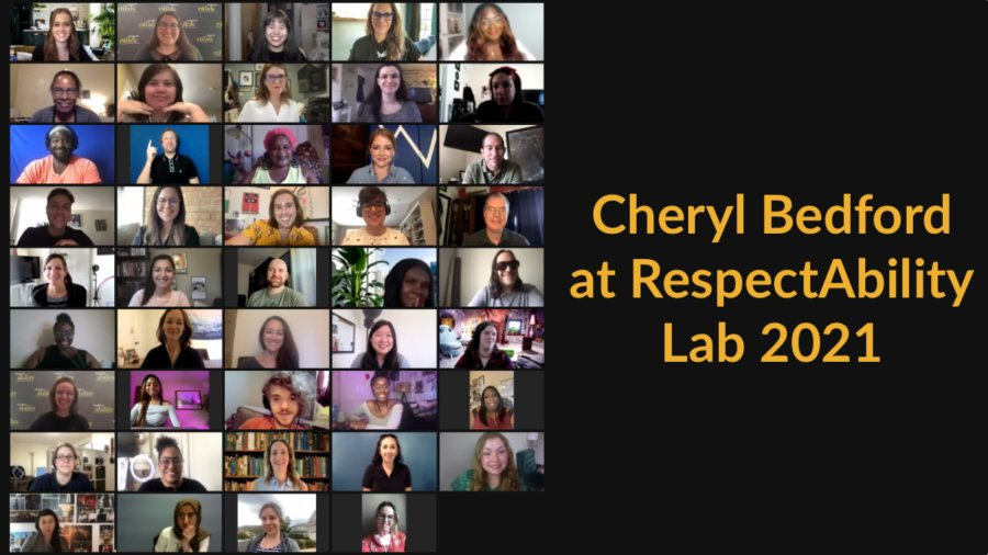 42 people with disabilities, an ASL interpreter and Cheryl Bedford in a zoom meeting together. Text: Cheryl Bedford at RespectAbility Lab 2021