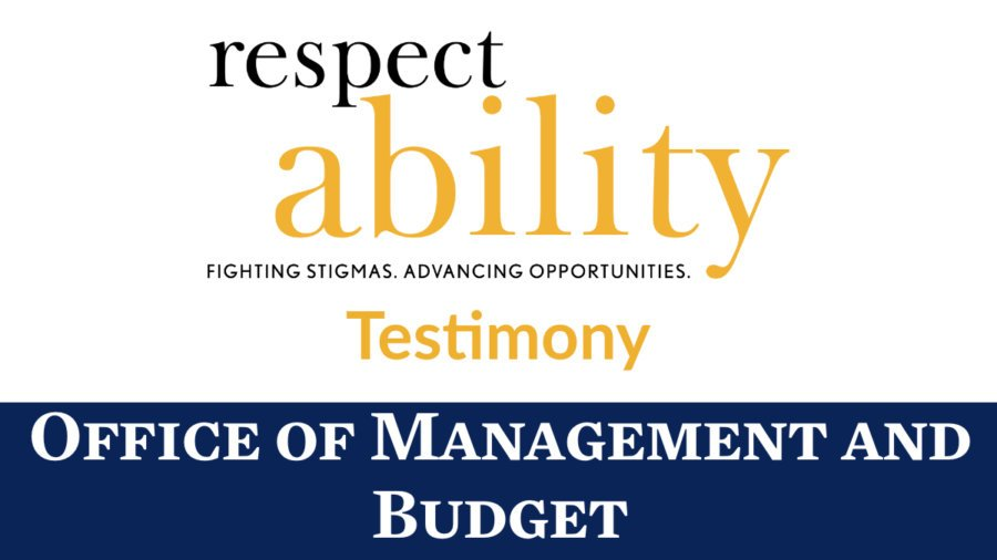 RespectAbility logo. Text: Testimony Office of Management and Budget.