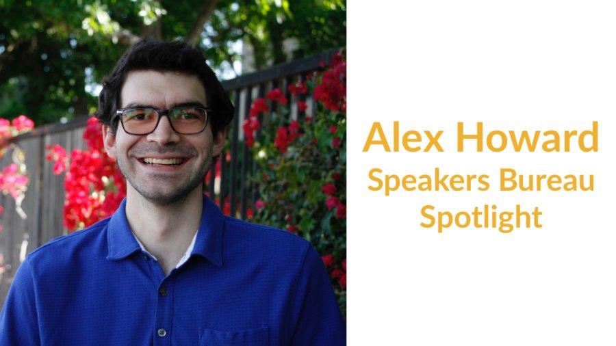 Alex Howard smiling headshot. Text: Alex Howard Speakers Bureau Spotlight