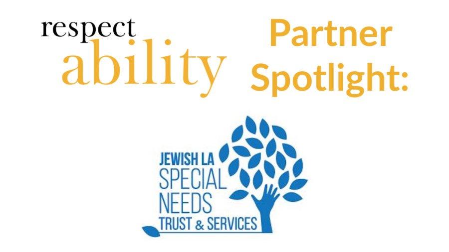 RespectAbility Partner Spotlight: Jewish LA Special needs Trust & Services