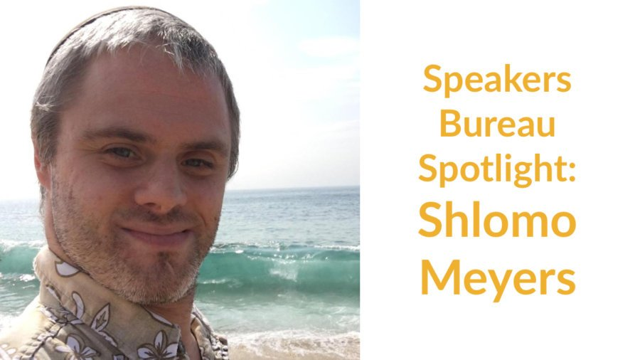 Shlomo Meyers smiling headshot on the beach with the ocean behind him. Text: Speakers Bureau Spotlight: Shlomo Meyers