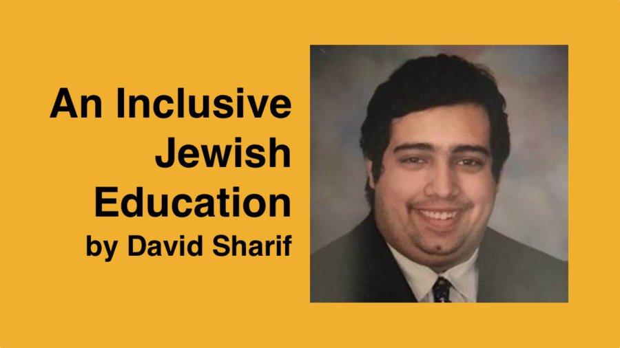 David Sharif smiling headshot. Text: An Inclusive Jewish Education by David Sharif