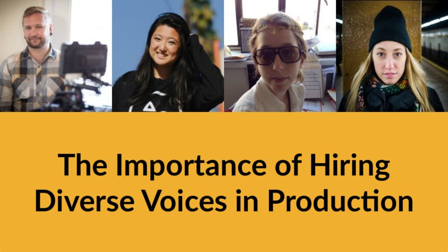 Headshots of four panelists. Text: The Importance of Hiring Diverse Voices in Production