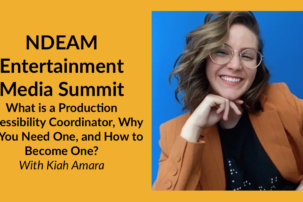 NDEAM Entertainment Media Summit: What is a Production Accessibility Coordinator, Why Do You Need One, and How to Become One?
