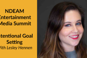 NDEAM Entertainment Media Summit: Intentional Goal Setting with Lesley Hennen