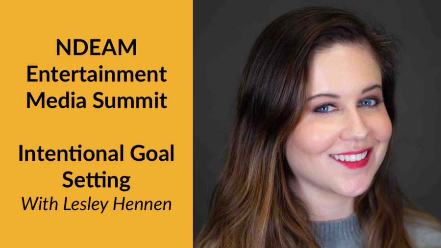 Lesley Hennen smiling headshot. Text: NDEAM Entertainment Media Summit Intentional Goal Setting With Lesley Hennen
