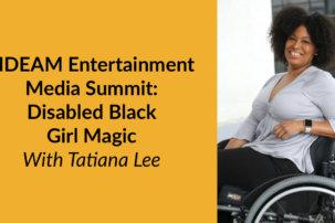 NDEAM Entertainment Media Summit: Disabled Black Girl Magic