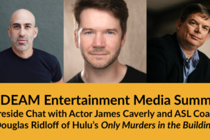 NDEAM Entertainment Media Summit: Fireside Chat with Actor James Caverly and ASL Consultant Douglas Ridloff of Hulu's Only Murders in the Building