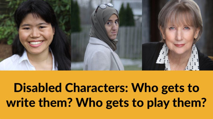 Headshots of three panelists. Text: Disabled Characters: Who gets to write them? Who gets to play them?