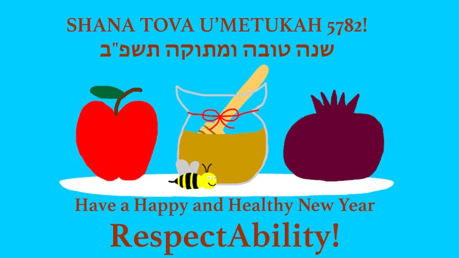 Illustration of a bee next to an apple and a honey jar. Text: Shana Tova U'Metukah 5782! Have a Happy and Healthy New Year RespectAbility!